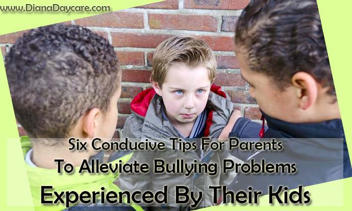 Six Conducive Tips For Parents To Alleviate Bullying Problems Experienced By Their Kids