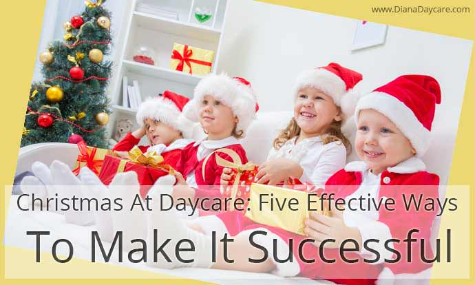 Christmas At Daycare: Five Effective Ways To Make It Successful