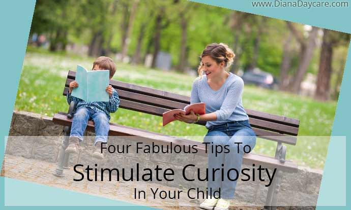 Four Fabulous Tips To Stimulate Curiosity In Your Child