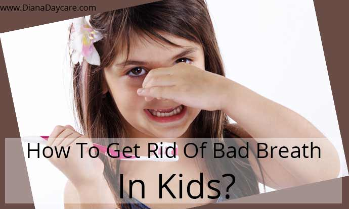 How To Get Rid Of Bad Breath In Kids?