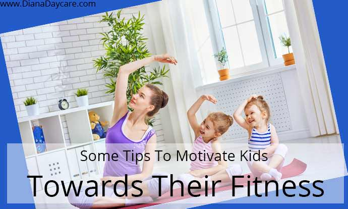 Some Tips To Motivate Kids Towards Their Fitness